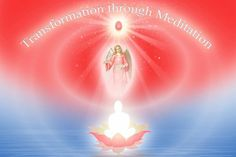 Transformation through Meditation
