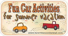 It's Written on the Wall: Lots of Fun Car Activities-For Summer Vacation (If the kids are happy, Mom's happy)