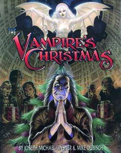The Vampire's Christmas by Joseph Michael Linsner & Mike Dubisch It's Christmas Eve, and Esque the Vampire is cranky.