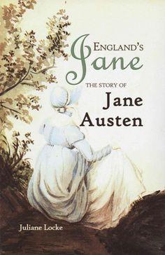 England's Jane: The Story of Jane Austen by Juliane Locke.