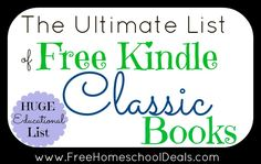 I absolutely LOVE my kindle (one of the best gifts I've ever received), mainly because of all the free classics I can read! This link also has free kindle resources for homeschoolers, literature by age group, etc. fantastic resource!