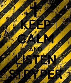 Stryper ~ Keep Calm And Listen To Stryper