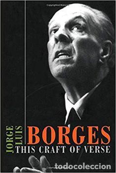THIS CRAFT OF VERSE (THE CHARLES ELIOT NORTON LECTURES). (Inglés) Tapa blanda – mar 2002 de Jorge Luis Borges (Autor), Calin-Andrei Mihailescu (Redactor) Serie de seis conferencias en la Universidad de Harvard entre 1967 y 1968. Rústica, 18 x 11 cm. 154 páginas. Muy buen estado. ISBN: 0-674-00820-0 Conferencias: 1. The Riddle of Poetry. / 2. The Metaphor. / 3. The Telling of the Tale. / 4. Word-Music and Translation. / 5. Thought and Poetry. / 6. A Poet's Creed.