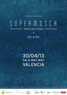 Entradas para Supermosca + Delaire en Valencia el 30 de abril 2013 en notikumi