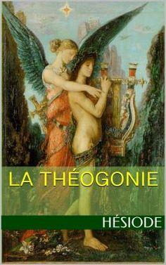 La Théogonie est une œuvre du poète grec Hésiode, écrite en hexamètres dactyliques. Elle joue un rôle fondateur dans l'élaboration de la mythologie grecque.