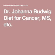 Dr. Johanna Budwig Diet for Cancer, MS, etc.