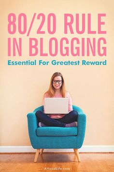 80 20 Rule For Bloggers - Essential Blogging Tips For Greatest Reward: Do you know the 80 20 Rule for crazy successful blog sites? These blogging activities will provide you the greatest rewards for your efforts. Don't miss out on this blogging tip! It wi