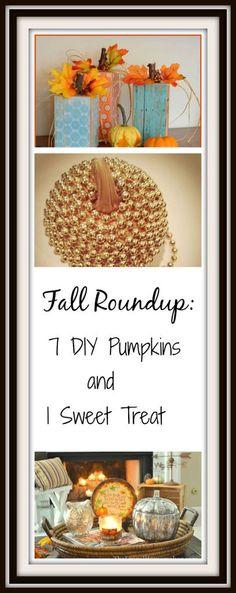 Fall Roundup-7 DIY Pumpkins and 1 Sweet Treat