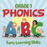 Free Kindle Book -  [Reference][Free] Grade 1 Phonics: Early Learning Skills: Phonics for Kids Alphabets Grade One (Children's Beginner Readers Books)