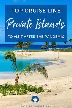 From re-imagined islands to completely new private beach clubs, we share our picks for the Top Cruise Line Private Islands to Visit After the Pandemic. #cruise #cruisetips #cruiseplanning #eatsleepcruise