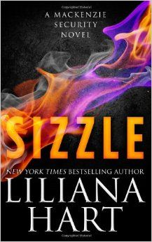 Sizzle (A MacKenzie Security Novel) (MacKenzie Family) (Volume 11) by Liliana Hart.  Cover image from amazon.com.  Click the cover image to check out or request the romance kindle.