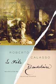 Roberto Calasso, La Folie Baudelaire