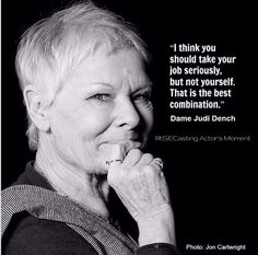 Quote by Oscar Winning Actress Dame Judi Dench