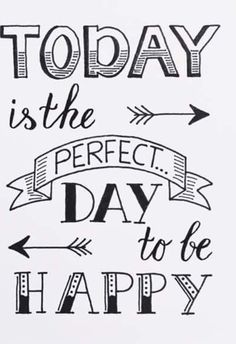 Any day is actually perfect to be happy but... just make today EXTRA happy       #happy #quote