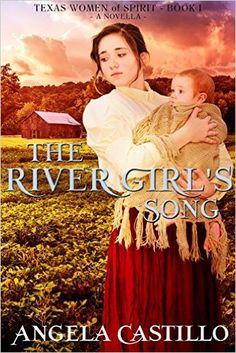 The River Girl's Song: Texas Women of Spirit, Book 1 - Kindle edition by Angela Castillo. Religion & Spirituality Kindle eBooks @ Amazon.com.