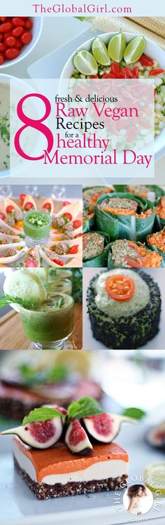 The Global Girl Raw Vegan Recipes: Celebrate Memorial Day and kickstart a healthy Summer with these eight beauty-boosting raw vegan recipes! (all 100% gluten free, wheat free, dairy free and with no processed sugar and harmful fats).