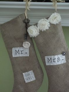 Mr. for hubby, Mrs. for me, Miss for our daughter - I've already decorated for Christmas 2013, but should do this next year with the burlap stockings I bought in Fredericksburg, TX in November.