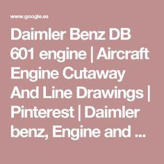 Daimler Benz DB 601 engine | Aircraft Engine Cutaway And Line Drawings | Pinterest | Daimler benz, Engine and Aircraft engine