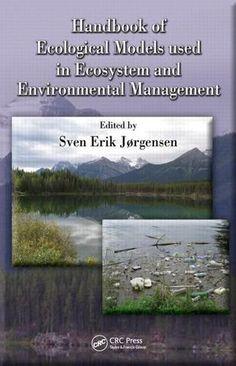 Handbook of Ecological Models used in Ecosystem and Environmental Management; Sven Erik Jorgensen; Hardback