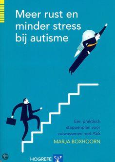 Meer rust en minder stress bij autisme Psychology Books, Info, Special Needs, Stress, Books To Read, Coaching, Mindfulness, Classroom, Adhd