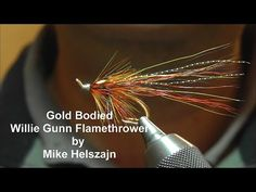 Tying a Gold Boddied Willie Gunn Flamethrower - YouTube