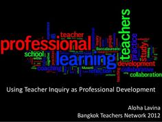 Using Teacher Inquiry as Professional Development…