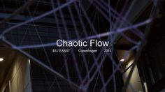 """Chaotic Flow """"Take physical data, crunch it, output it back to physical"""""""