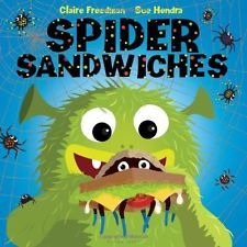 Spider Sandwiches by Claire Freedman (Hardcover: 32 pages) – July 15, 2014