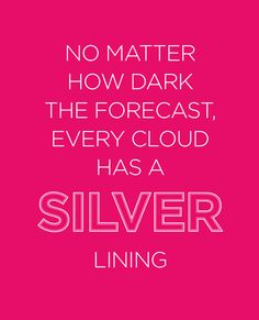 No matter how dark the forecast, every cloud has a silver lining @BupaAustralia #healthy #health #quotes #happy