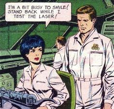 """""""I'm a bit busy to smile - stand back while I test the laser."""""""""""