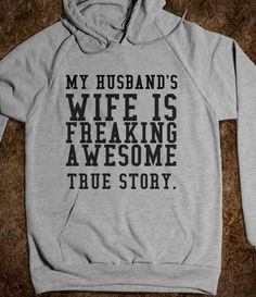 HUSBAND'S WIFE.  haha too funny. I can totally see @April Cochran-Smith Cochran-Smith Cochran-Smith Cochran-Smith Bermingham wearing this!! ;)