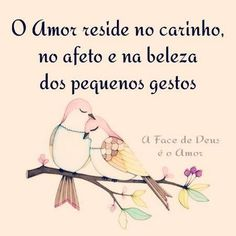 O amor reside no carinho Love Quotes, Inspirational Quotes, Good To Know, Nostalgia, Stress, Thoughts, Feelings, Sayings, Memes