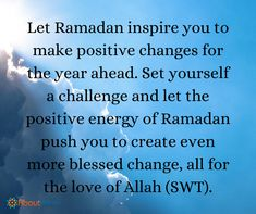 Let Ramadan make a positive change in you!