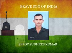 #COAS and all ranks of the #IndianArmy salute Sepoy Sudhees Kumar who attained martyrdom in the line of duty on LOC in J&http://Kpic.twitter.com/RrDJQBptoW #IndianArmy #Army