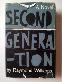 1964 - Second Generation - By Raymond Williams - First American Edition - HC/DJ