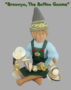 """""""Bronwyn, The Button Gnome""""  $40.00  Have you lost a button from your favorite shirt or blouse?  Call Bronwyn...as she roams your house, if she finds a loose button, she adds it to her collection, and holds it until you claim it."""