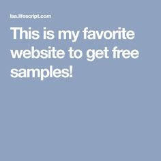 This is my favorite website to get free samples!