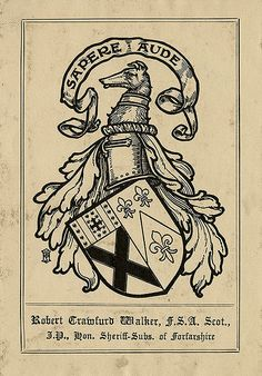Bookplate of Robert Crawford Walker | Description: States, 'Robert Crawfurd Walker, F.S.A. Scot., J.P., von Sheriff-Subs. Of Forfarshire' with motto 'Sapere aude;' features a shield, a helmet, and a crest with a dog. Signed at left with an unidentifiable monogram. Format: 1 print, col., 12 x 8 cm. Source: Pratt Institute Libraries, Special Collections 141a (sc00698) Pratt Libraries Website For inquiries regarding permissions and use fees, please contact: rightsandrepro.library@pratt.edu.