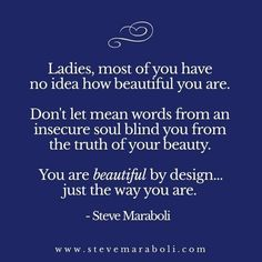 Ladies, you are beautiful