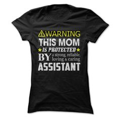 [Hot tshirt name list] This Mom Is Protected By an Assistant  Top Shirt design  This shirt will be a perfect Mothers Day gift for your wonderful mom!  Tshirt Guys Lady Hodie  SHARE and Get Discount Today Order now before we SELL OUT  Camping a sled hoodie and matching tshirt each sold mom is protected by an assistant