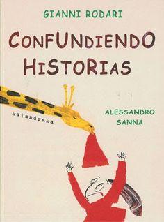 Confundiendo historias. Gianni Rodari. Kalandraka, 2011