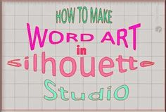 Silhouette School: Silhouette Studio Word Art Tutorial