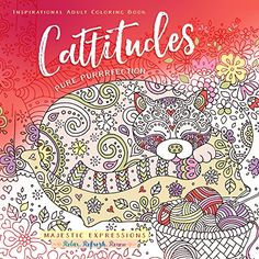 Cattitudes: Pure Purrfection Inspirational Adult Coloring...