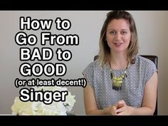 How to Go from Bad Singer to Good Singer - Basic Singing Tips for Complete Beginners / Voice Lesson - YouTube