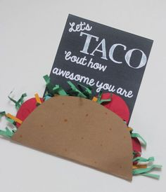 Teacher Appreciation Printable: Let's TACO bout how awesome you are! Take Out, Container, Food, Eten, Hoods, Meals, Canisters