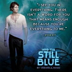 "Into the Still Blue Quote #2 - ""I see you in everything. There isn't a word for you that means enough because you're everything to me."""