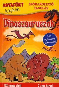 Agyafúrt kölykök: Dinoszauruszok könyv - Dalnok Kiadó Zene- és DVD Áruház - Gyerekkönyvek és ifjúsági könyvek - Foglalkoztató könyvek