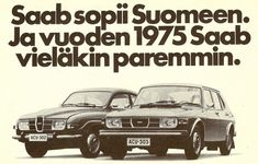 70-luvulta, päivää !: Saab vm 1975 Car Advertising, Ads, Vintage Cars, Retro Vintage, Map Pictures, Photos, Old Commercials, Good Old Times, Ancient History