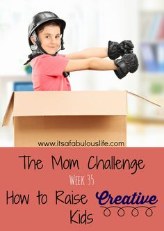 The Mom Challenge: Week 35 – How to Raise Creative Kids!  I ♥ this series!  (And the fact that you can start at anytime!!)  Awesome tips, ideas and reminders!! #Mom #Parenting #TheMomChallenge