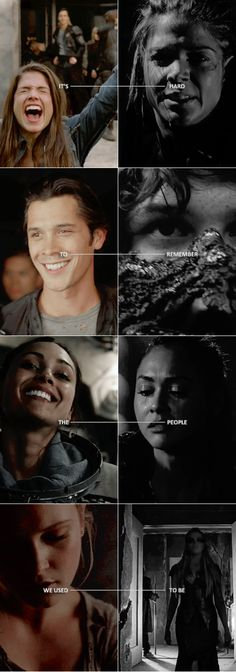 It's hard to remember the people we used to be || Octavia Blake, Bellamy Blake, Raven Reyes, Clarke Griffin || The 100 || Marie Avgeropoulos, Bob Morley, Lindsey Morgan, Eliza Jane Taylor